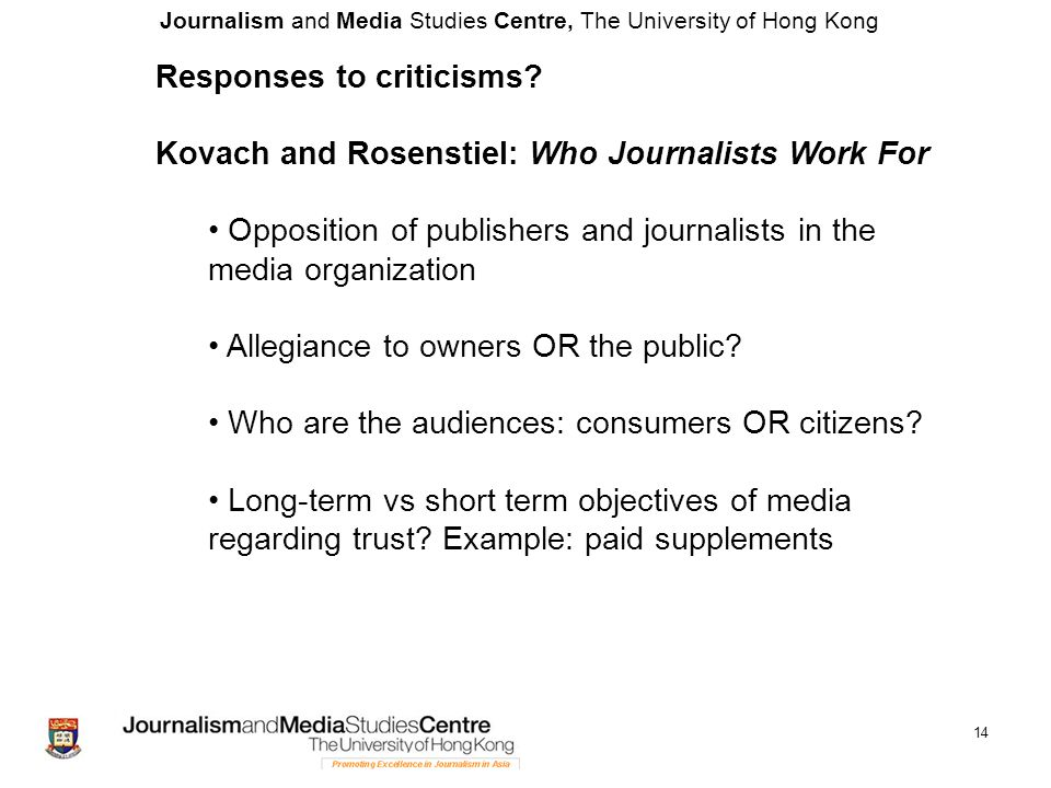 Journalism and Media Studies Centre, The University of Hong Kong 14 Responses to criticisms.