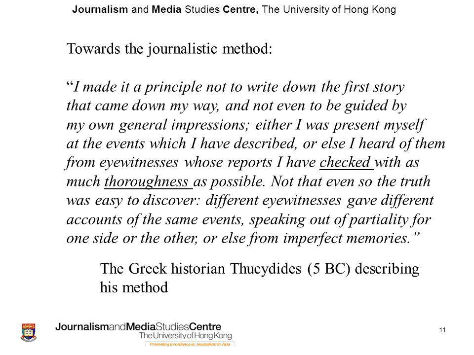 """Journalism and Media Studies Centre, The University of Hong Kong 11 Towards the journalistic method: """"I made it a principle not to write down the firs"""