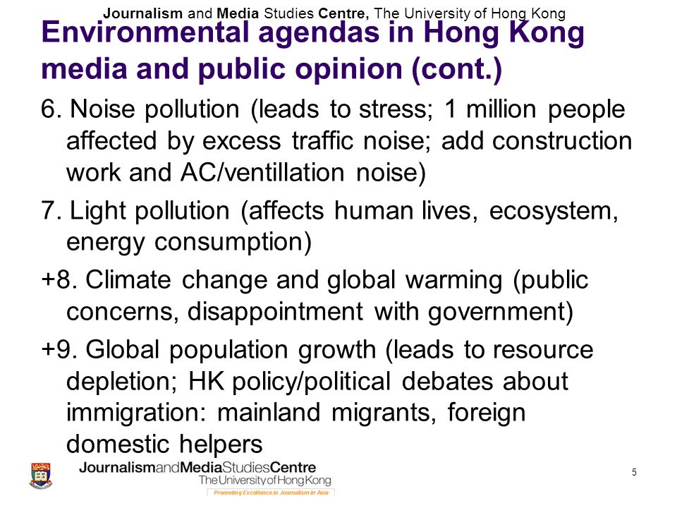 Journalism and Media Studies Centre, The University of Hong Kong Environmental agendas in Hong Kong media and public opinion (cont.) 6. Noise pollutio