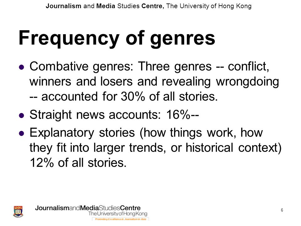 Journalism and Media Studies Centre, The University of Hong Kong 17 Arriving at a reasonably reliable version of the truth takes time Arriving at a reasonably accurate account of any event is a process that could take several days, weeks or longer -Initially, journalists get the facts down accurately as stated by people -Next, they verify these facts, if not the same day, the next day -If there are inconsistencies, journalists should keep checking and verifying and looking for new facts until they feel you a have a complete story