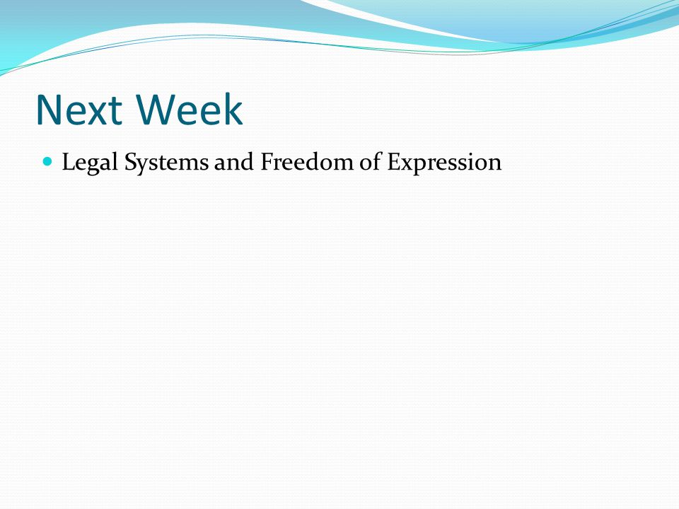 Next Week Legal Systems and Freedom of Expression
