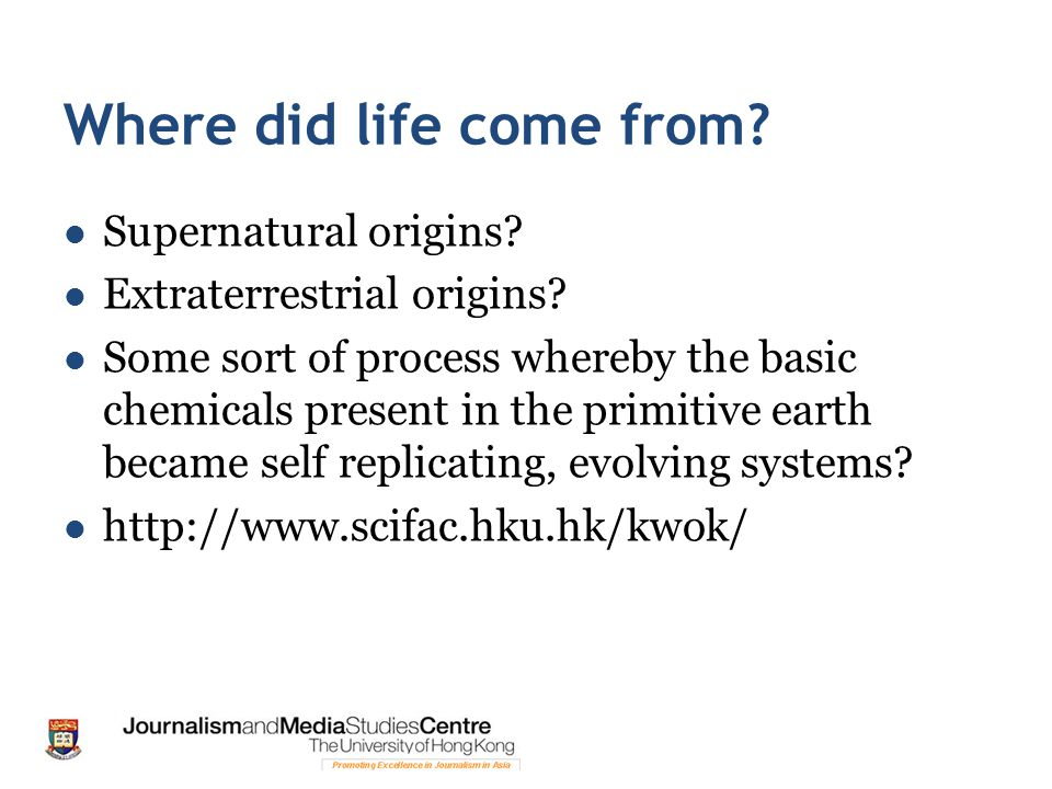 Where did life come from. Supernatural origins. Extraterrestrial origins.