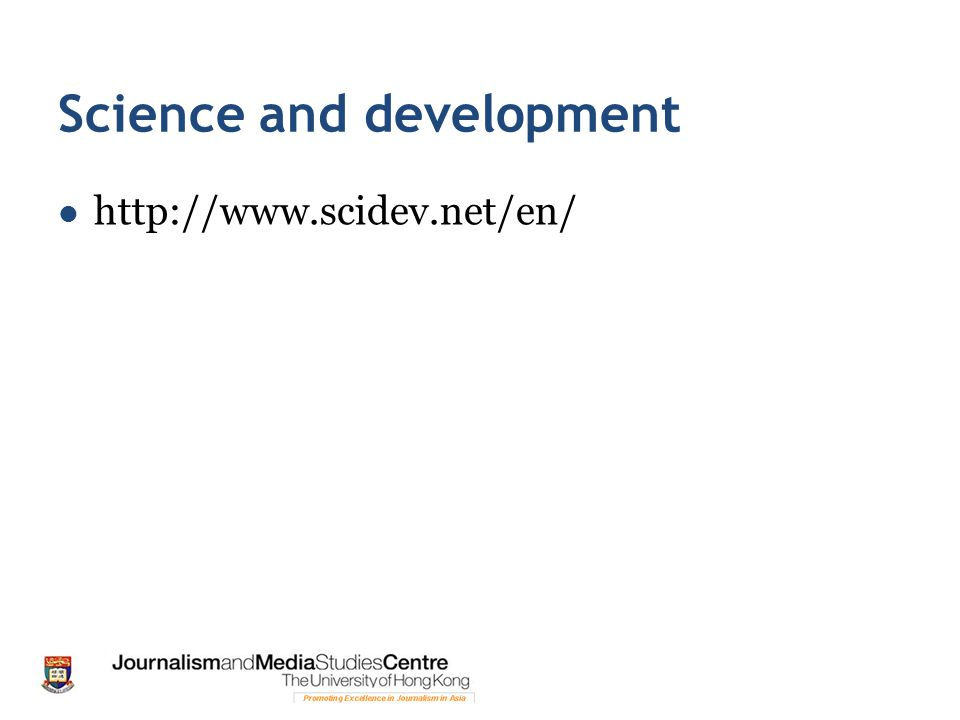 Science and development http://www.scidev.net/en/