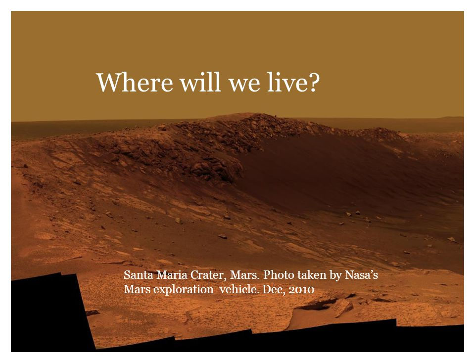 Where will we live. Santa Maria Crater, Mars. Photo taken by Nasa's Mars exploration vehicle.