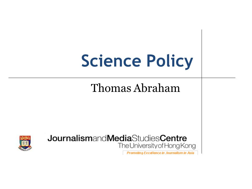 Science Policy Thomas Abraham