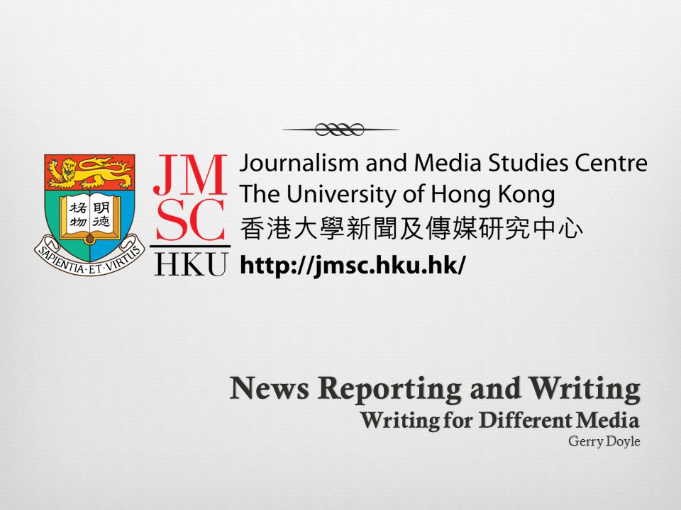 News Reporting and Writing Writing for Different Media Gerry Doyle
