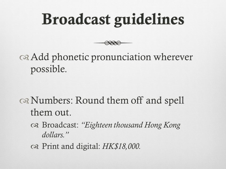 Broadcast guidelinesBroadcast guidelines  Add phonetic pronunciation wherever possible.