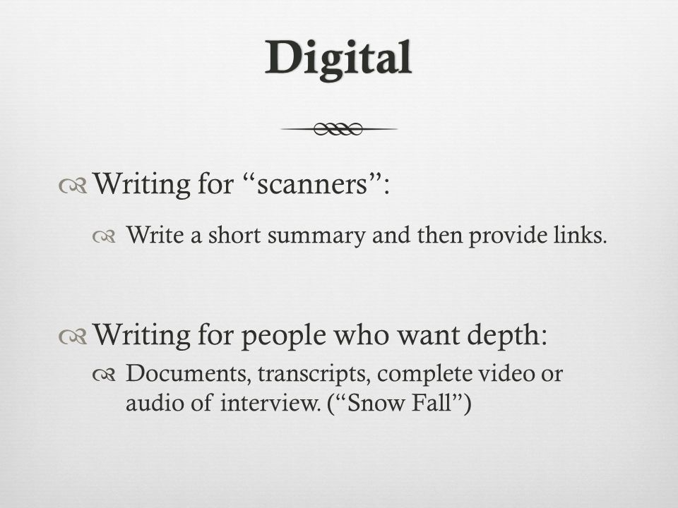 Digital  Writing for scanners :  Write a short summary and then provide links.