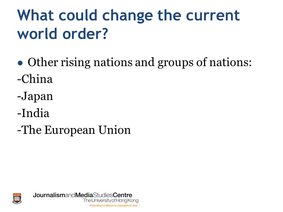 What could change the current world order.