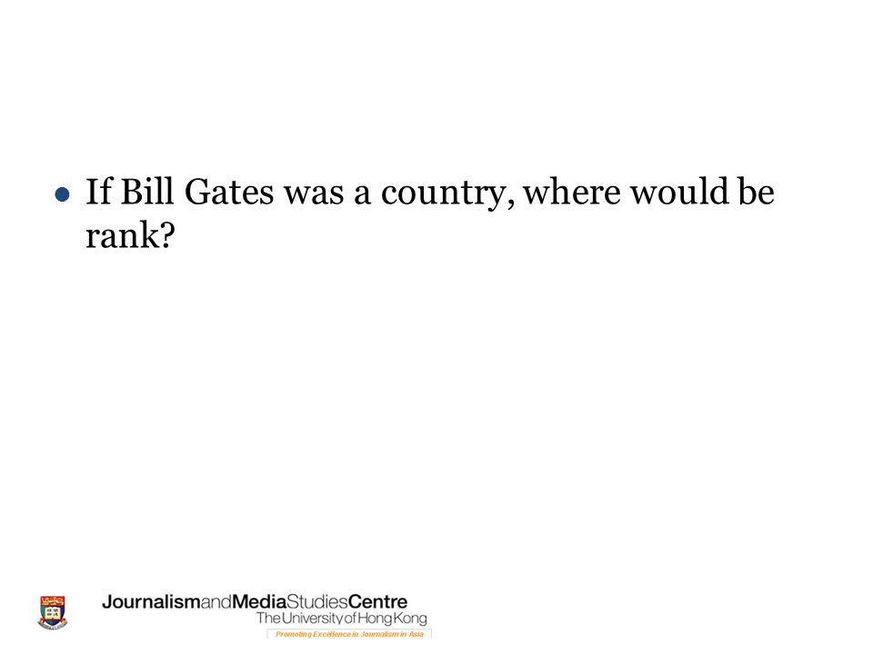 If Bill Gates was a country, where would be rank