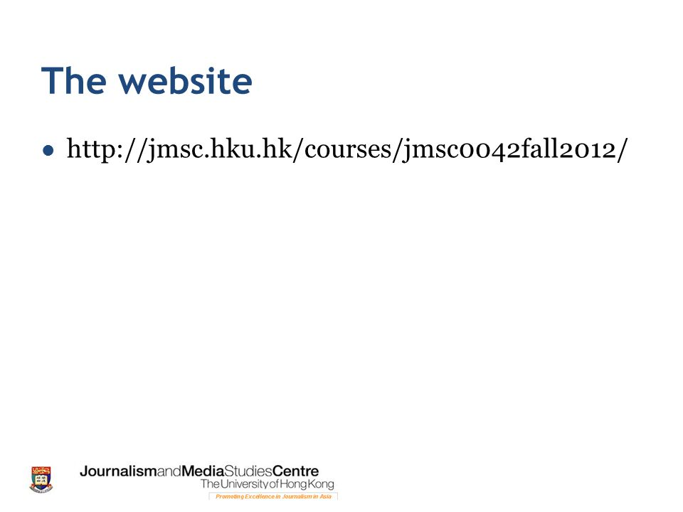 The website http://jmsc.hku.hk/courses/jmsc0042fall2012/