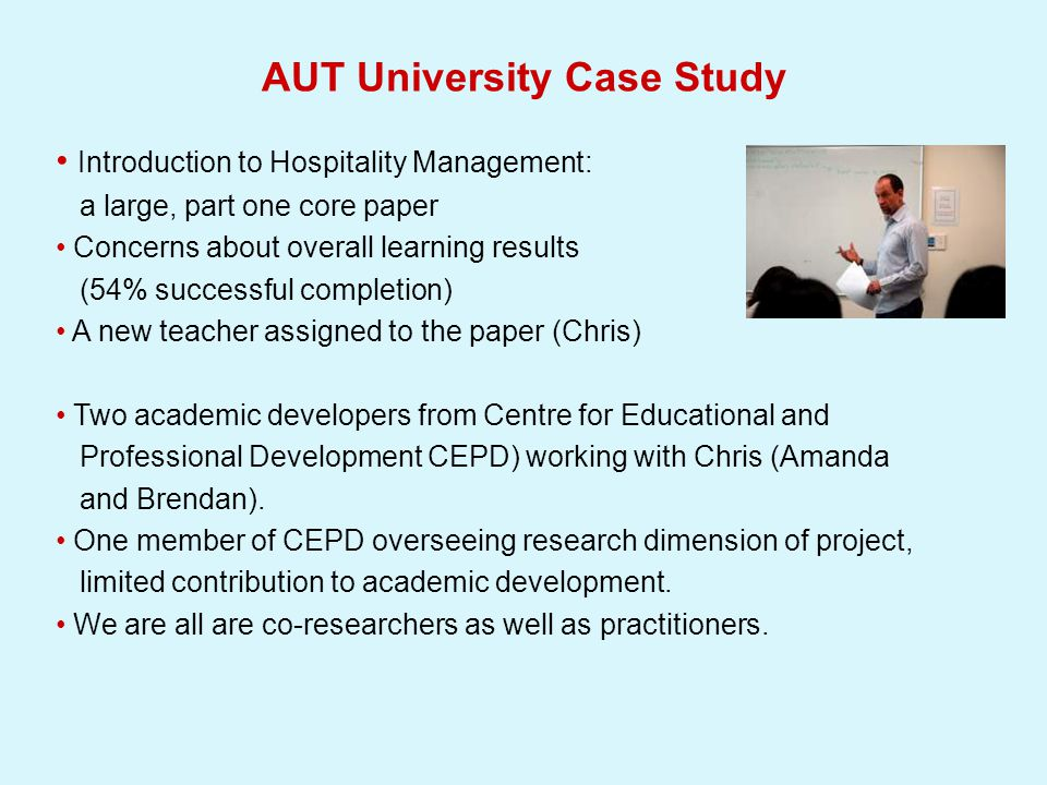 AUT University Case Study Introduction to Hospitality Management: a large, part one core paper Concerns about overall learning results (54% successful