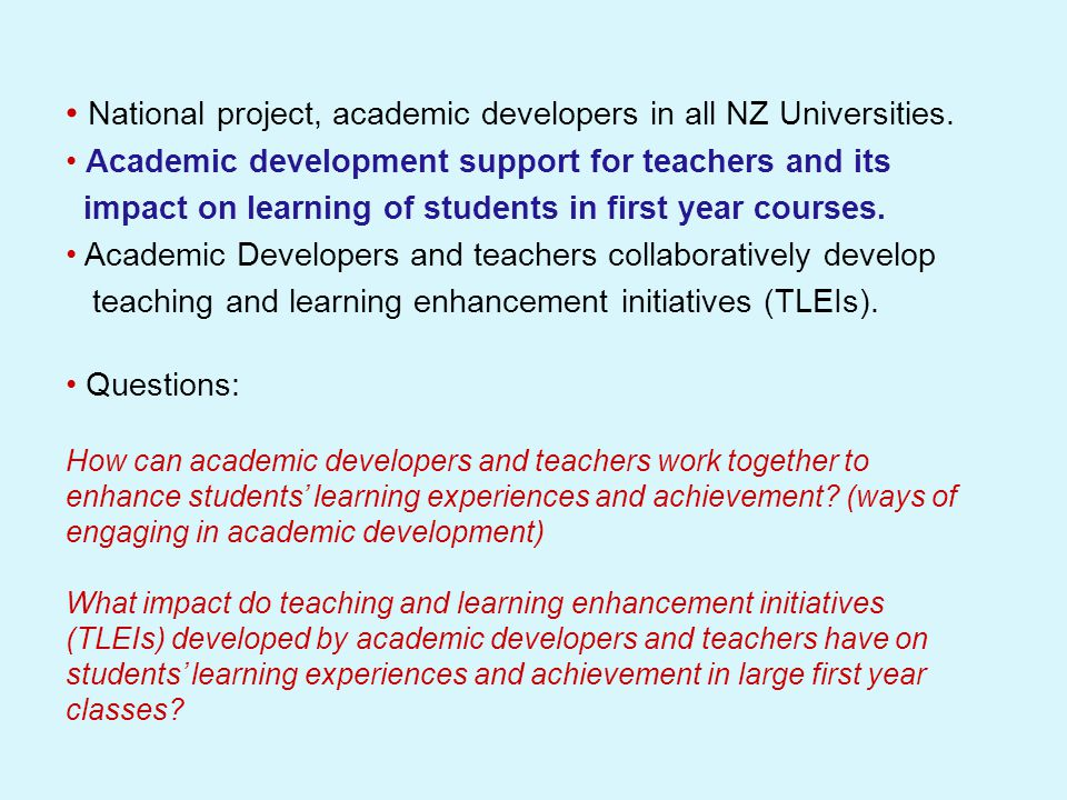 National project, academic developers in all NZ Universities. Academic development support for teachers and its impact on learning of students in firs