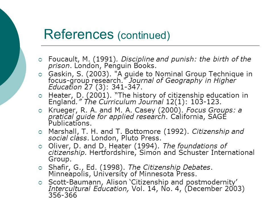 References (continued)  Foucault, M. (1991). Discipline and punish: the birth of the prison.