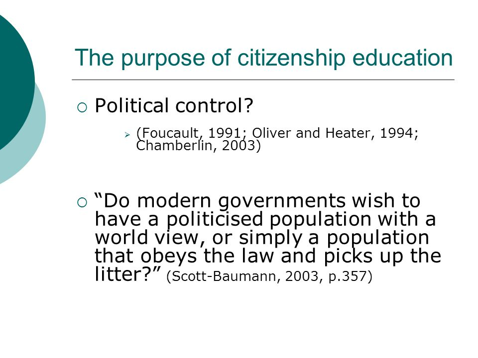 The purpose of citizenship education  Political control.
