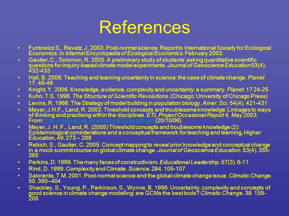 References Funtowicz S., Ravetz, J. 2003. Post-normal science.
