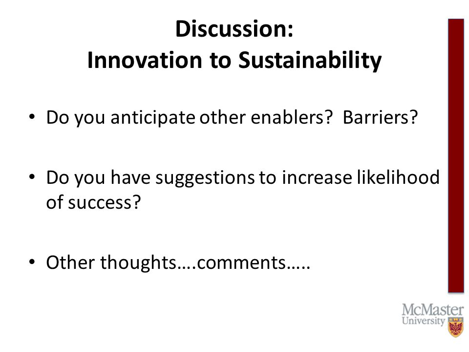 Discussion: Innovation to Sustainability Do you anticipate other enablers.