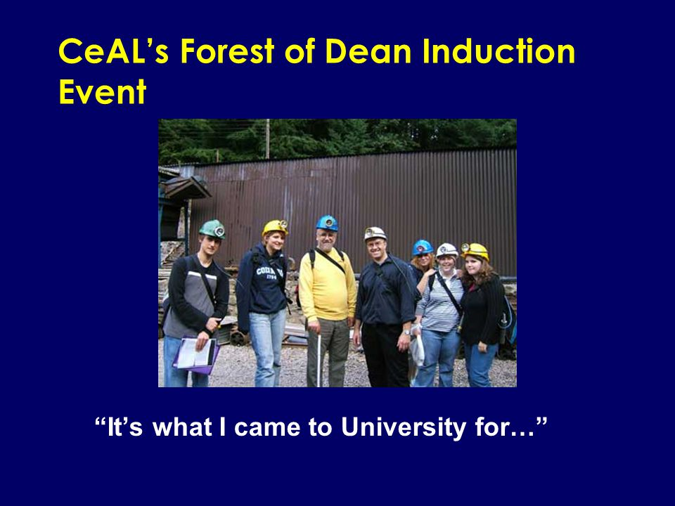 CeAL's Forest of Dean Induction Event It's what I came to University for…