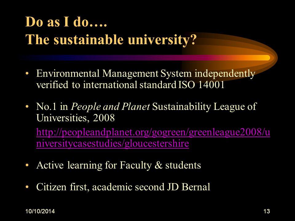 10/10/201413 Do as I do…. The sustainable university.
