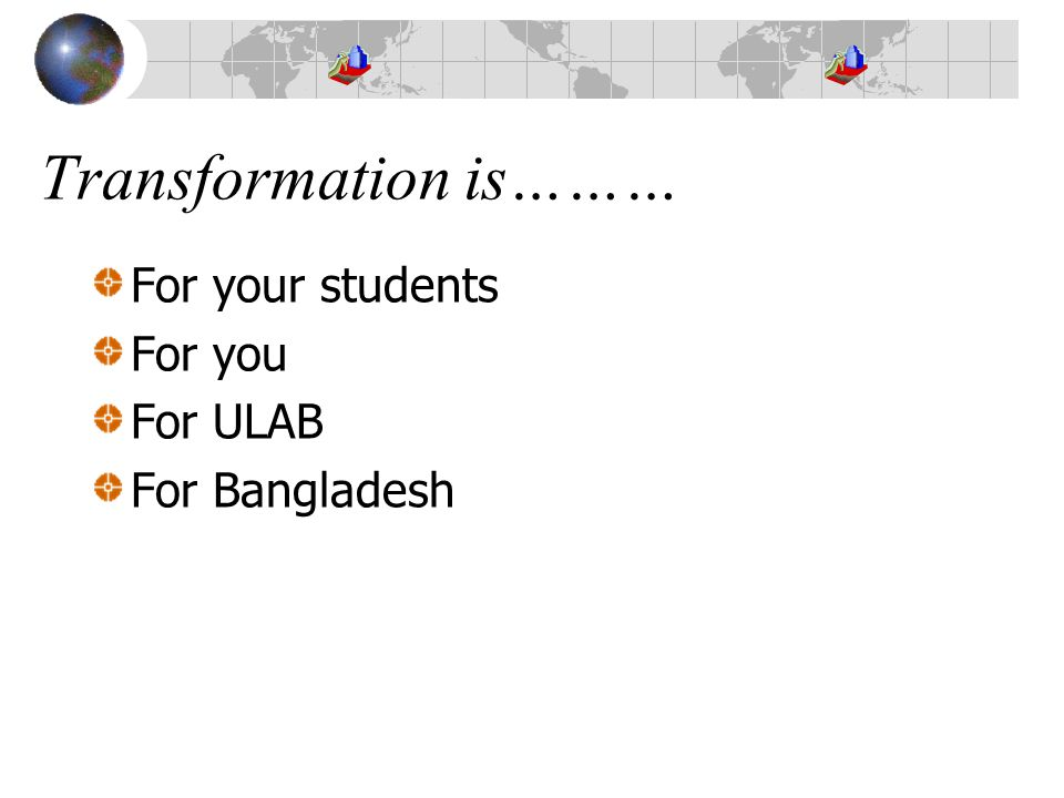 Telling ULAB's story so far will Demonstrate Celebrate Develop Promote Share Reward Transform ……