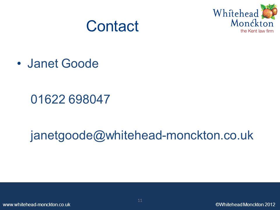 www.whitehead-monckton.co.uk ©Whitehead Monckton 2012 11 www.whitehead-monckton.co.uk ©Whitehead Monckton 2012 Contact Janet Goode 01622 698047 janetg