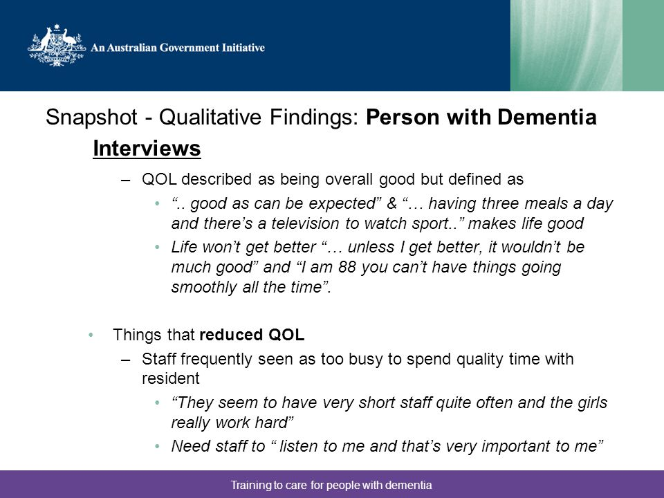 Training to care for people with dementia Interviews –QOL described as being overall good but defined as ..