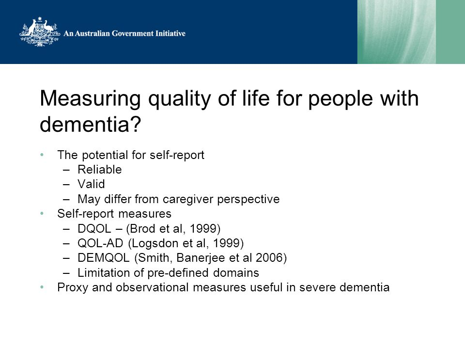 Measuring quality of life for people with dementia.