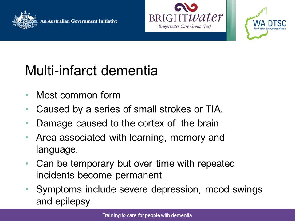 Training to care for people with dementia Case Study 74 year old male admitted to High Care from CAP unit Diagnosis – Dementia History of Hypertension, TIAs.