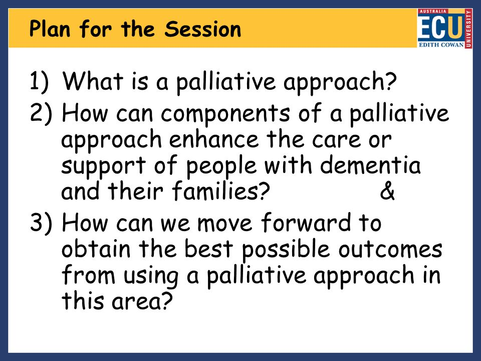 A Palliative Approach also involves a multi-disciplinary focus & collaboration and information sharing with the person and their family