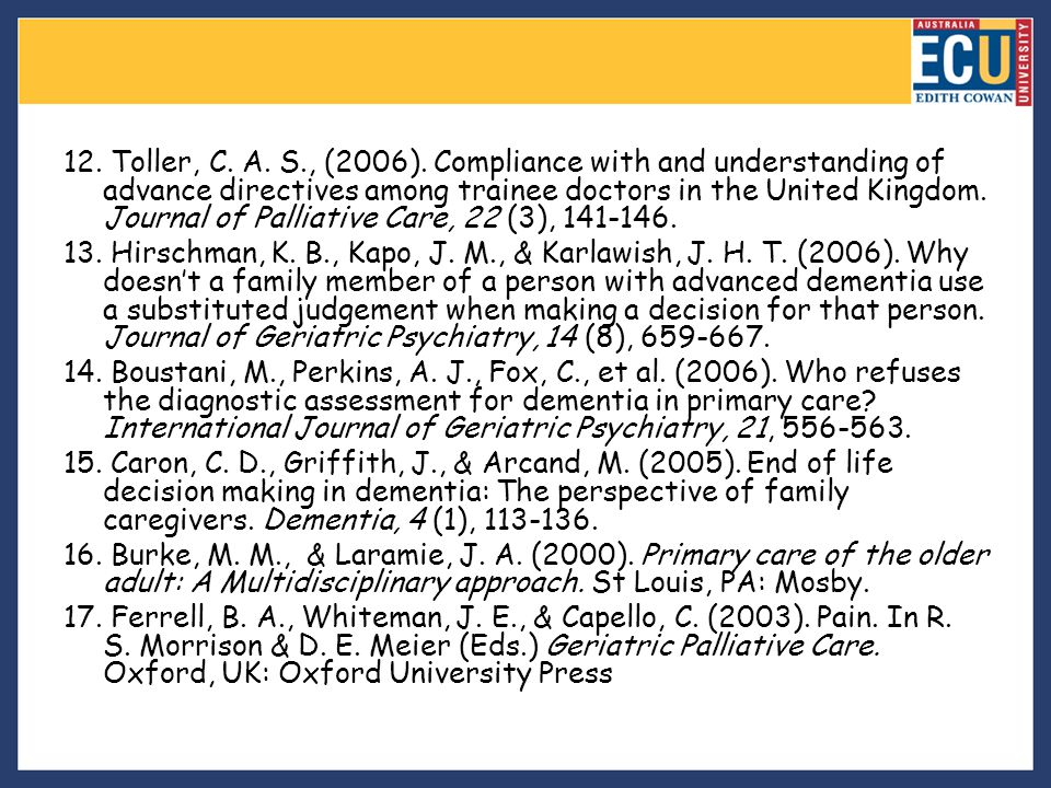 12. Toller, C. A. S., (2006). Compliance with and understanding of advance directives among trainee doctors in the United Kingdom. Journal of Palliati