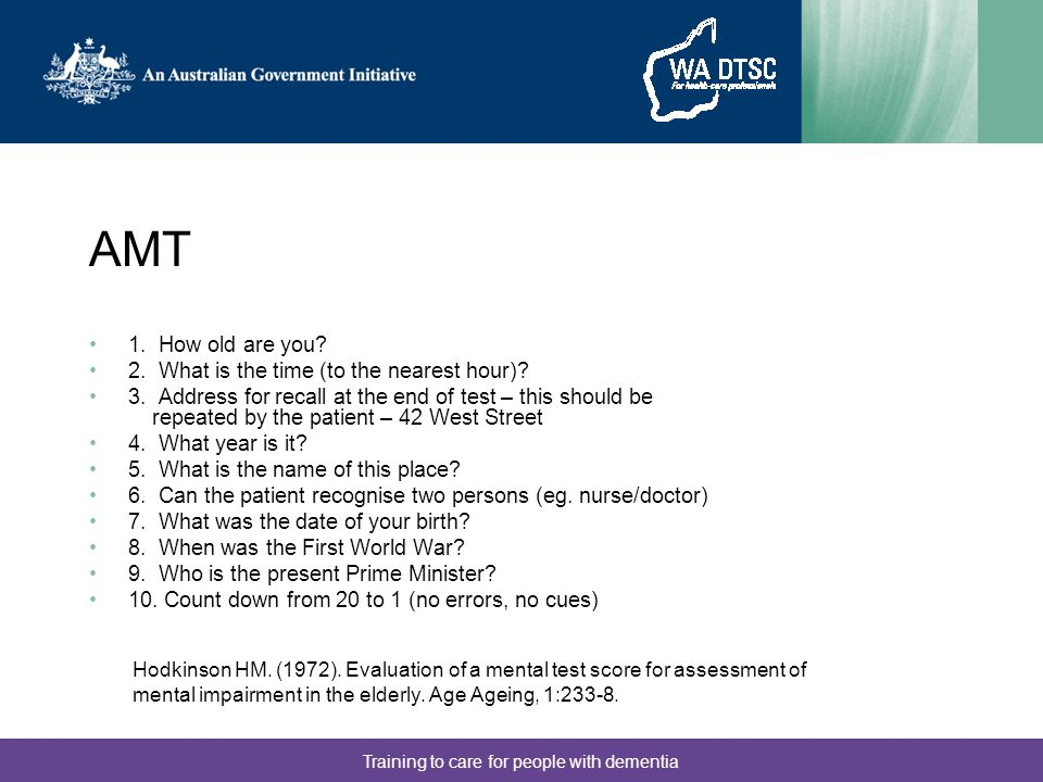 Training to care for people with dementia AMT 1. How old are you.