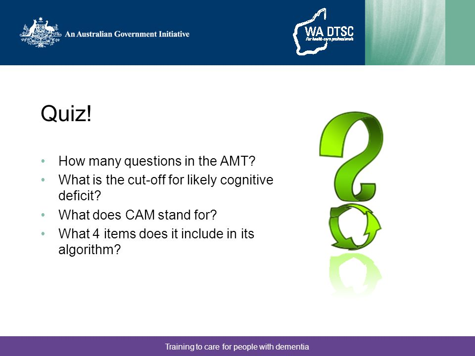 Training to care for people with dementia Quiz. How many questions in the AMT.