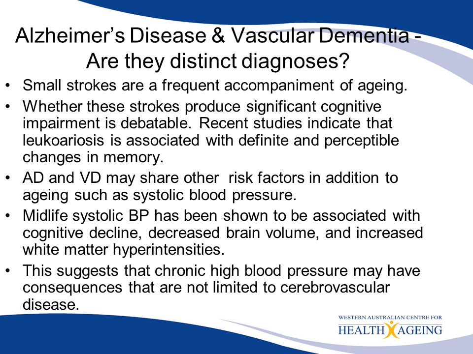 Alzheimer's Disease & Vascular Dementia - Are they distinct diagnoses? Small strokes are a frequent accompaniment of ageing. Whether these strokes pro