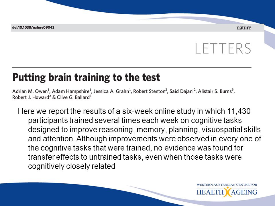 Here we report the results of a six-week online study in which 11,430 participants trained several times each week on cognitive tasks designed to impr