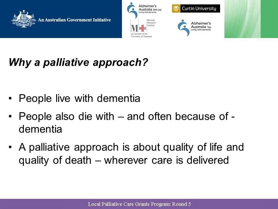 Why a palliative approach.