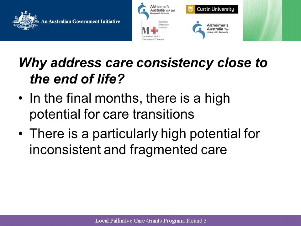 Why address care consistency close to the end of life.