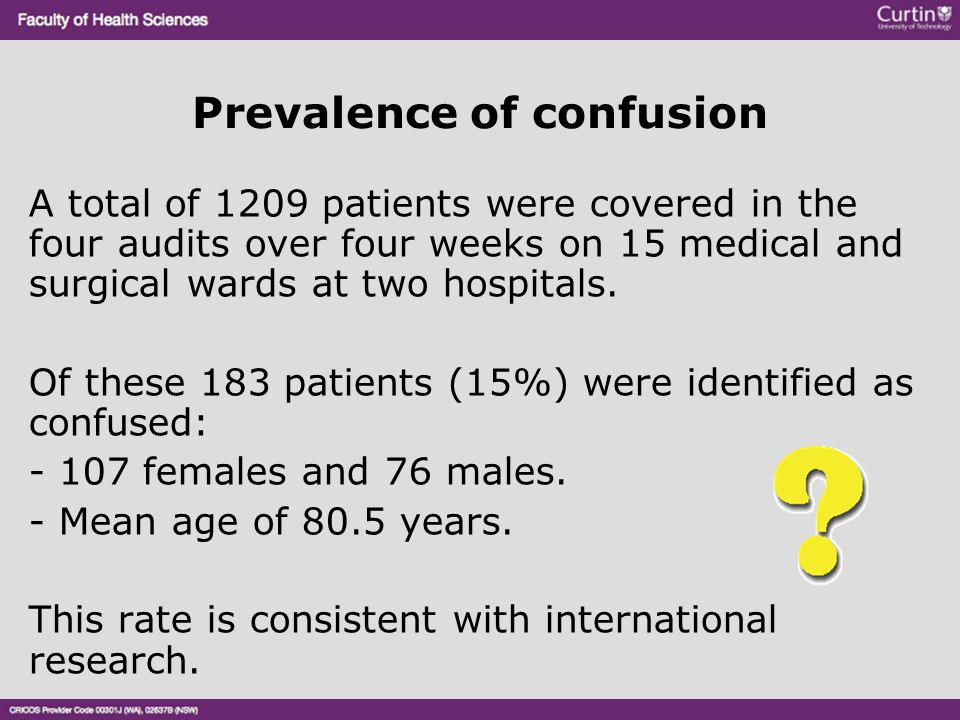 Prevalence of confusion A total of 1209 patients were covered in the four audits over four weeks on 15 medical and surgical wards at two hospitals. Of