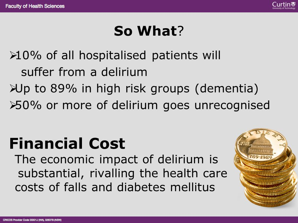 Cost of specialling/medical care Cost of complications Increased length of stay Higher level of care on discharge