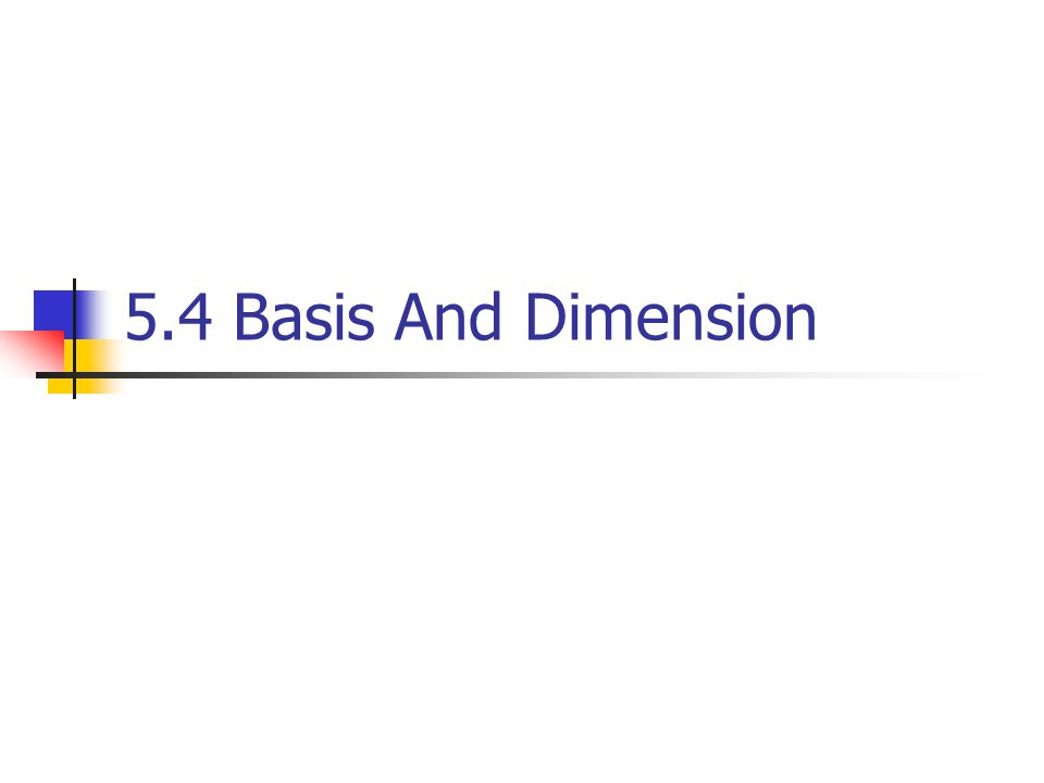 Example 8 Some Finite- and Infinite- Dimensional Spaces By Example 2, 5, and 6, the vector spaces R n, P n, and M mn are finite- dimensional.