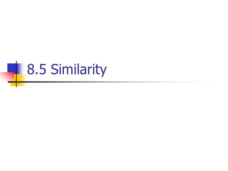 8.5 Similarity