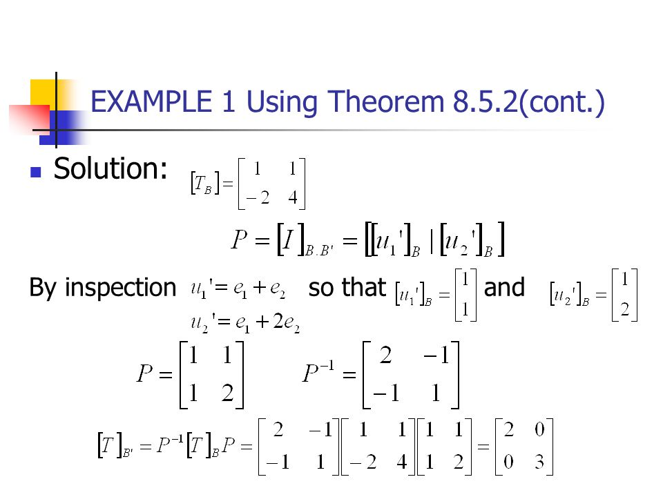 EXAMPLE 1 Using Theorem 8.5.2(cont.) Solution: By inspection so that and