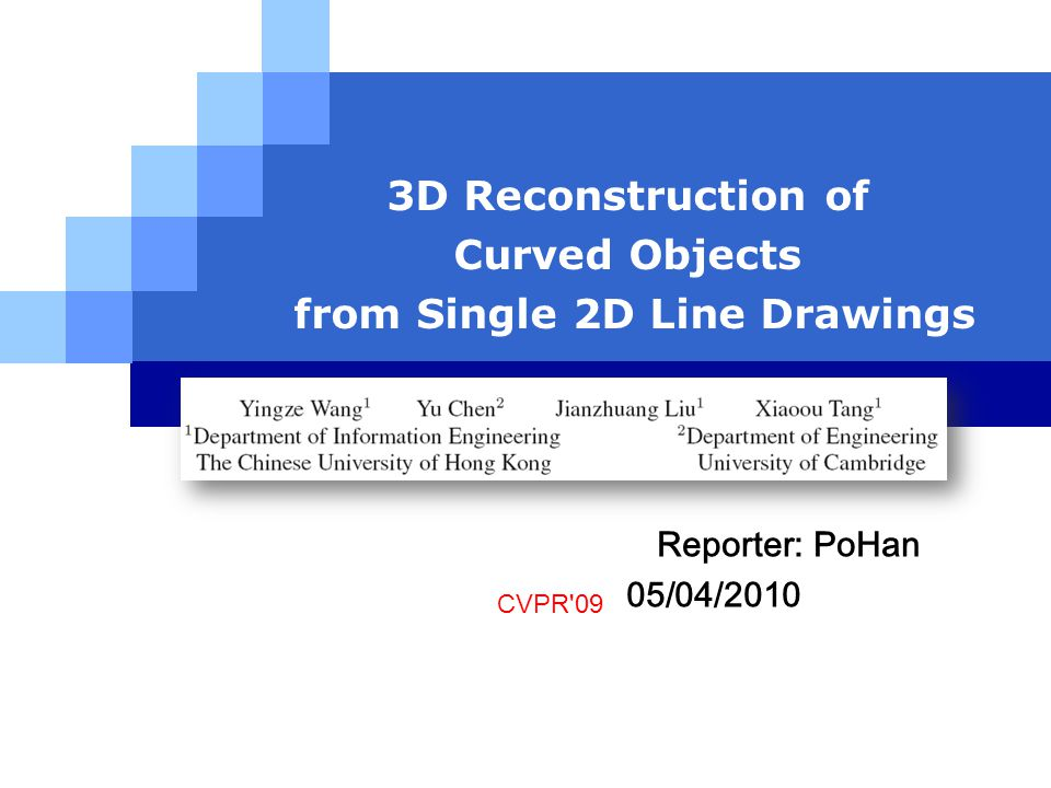 LOGO 3D Reconstruction of Curved Objects from Single 2D Line Drawings CVPR 09 Reporter: PoHan 05/04/2010
