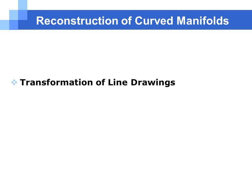 Reconstruction of Curved Manifolds  Transformation of Line Drawings