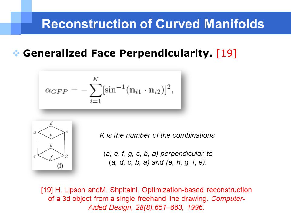 Reconstruction of Curved Manifolds  Generalized Face Perpendicularity.