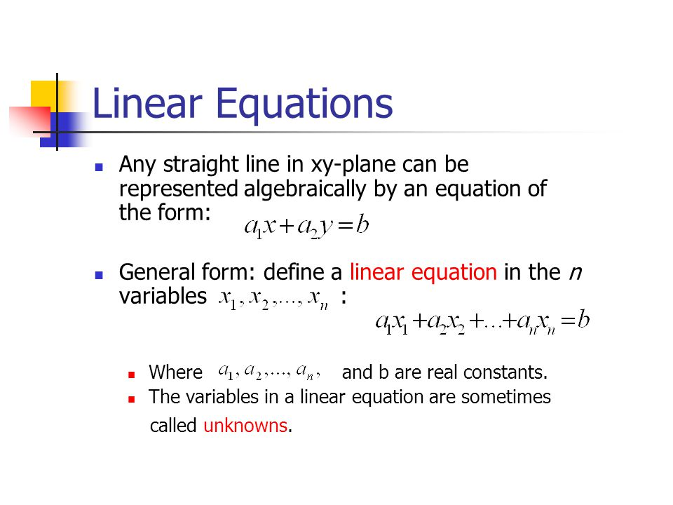 Example 1 Linear Equations The equations and are linear.
