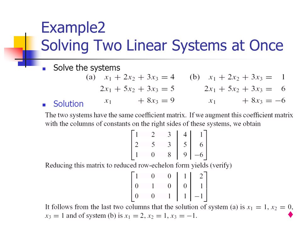 Example2 Solving Two Linear Systems at Once Solve the systems Solution