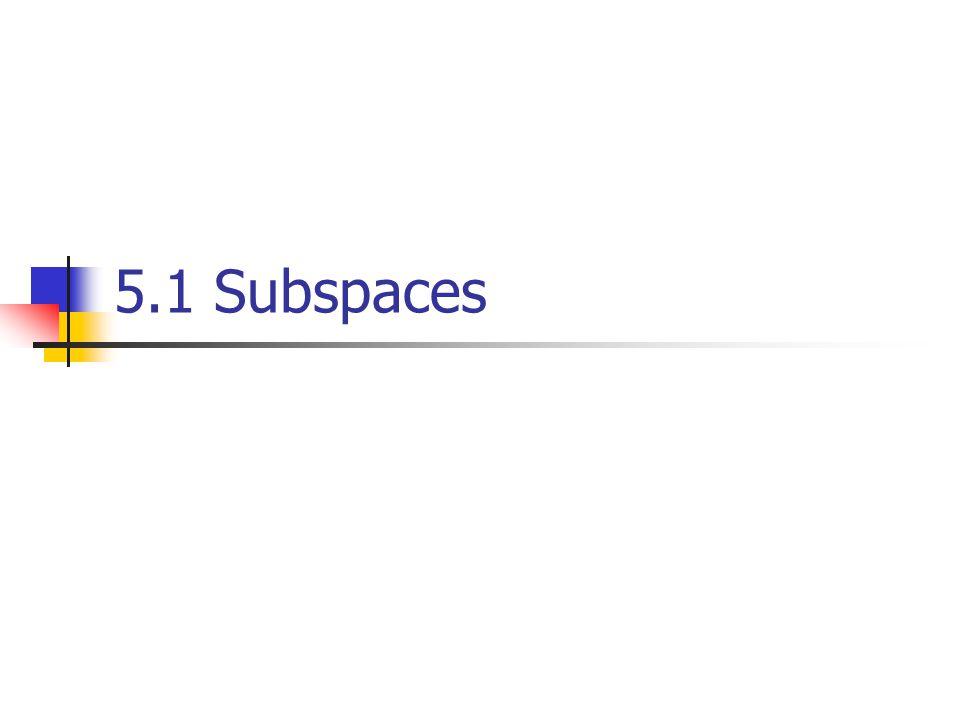 5.1 Subspaces