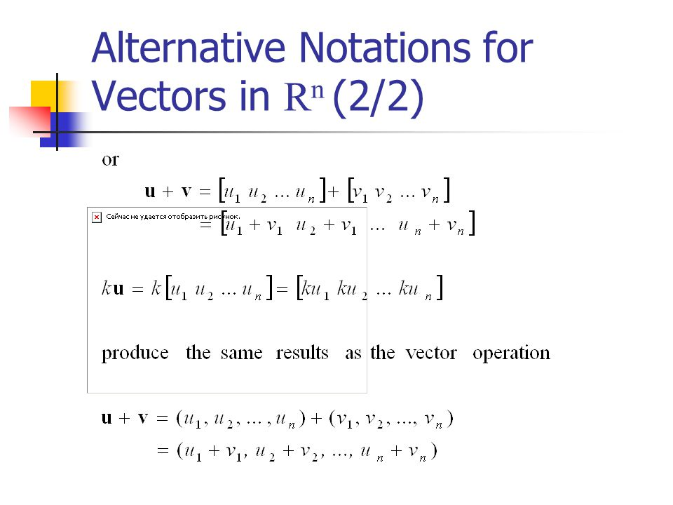 Alternative Notations for Vectors in R n (2/2)