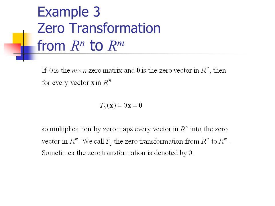 Example 3 Zero Transformation from R n to R m