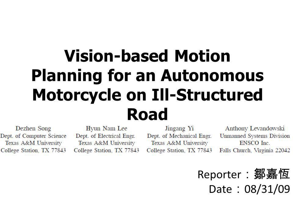 Intr oduction Design a vision-based motion planning system for desert terrain.